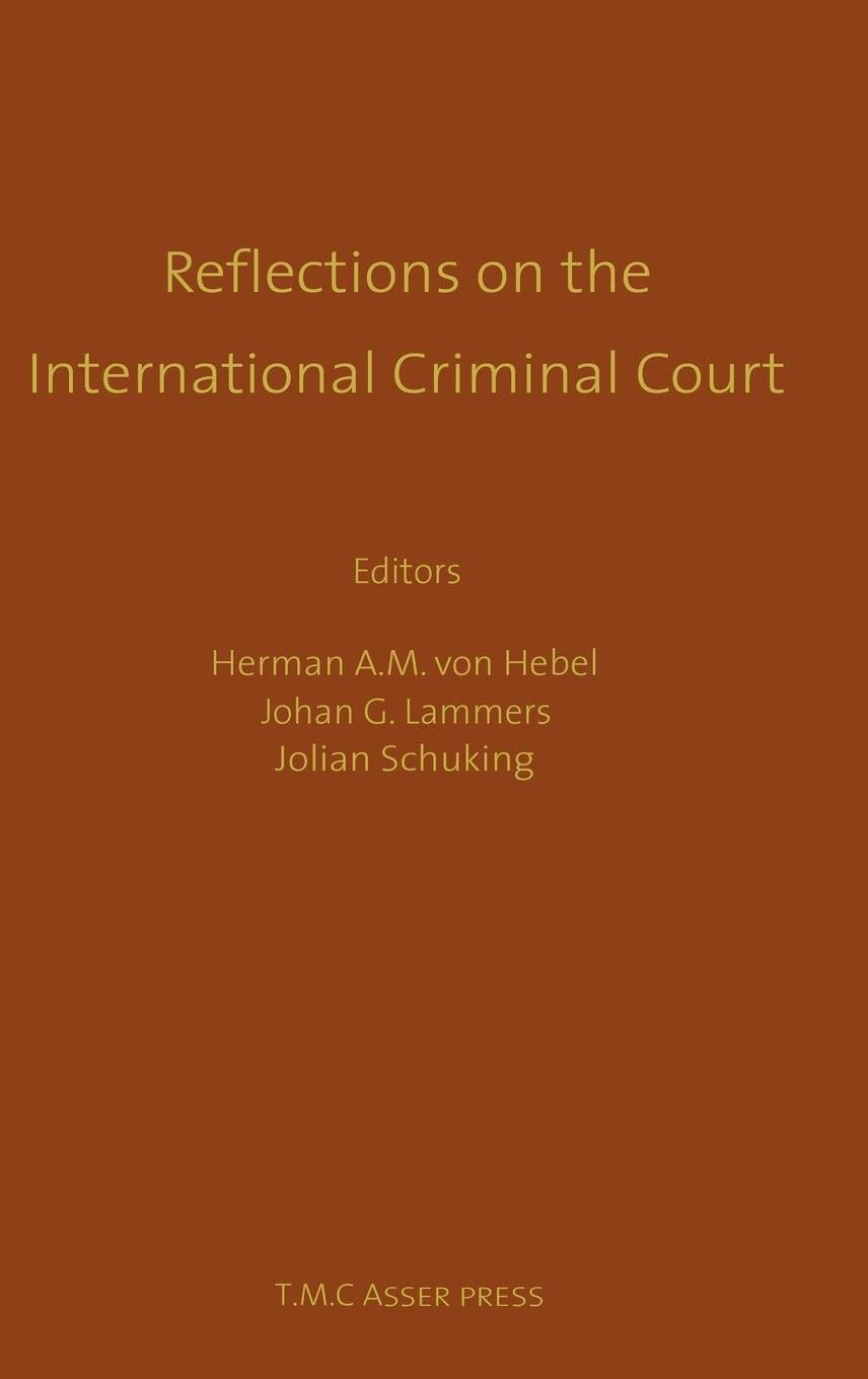 Reflections On The International Criminal Court  Essays In Honour Of Adriaan Bos