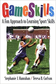 Game Skills : A Fun Approach to Learning Sport Skills by Stephanie J. Hanrahan (2000-02-01)