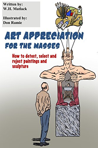 Art Appreciation for the Masses by [Matlack, W. H.]
