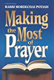 Making the Most of Prayer, Mordekhai Potash, 1422606201