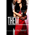 Them (Him & Her Book 3)