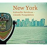 New York: Kultureller Reichtum - reizvolle Perspektiven