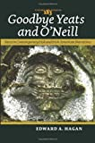 img - for Goodbye Yeats and O'Neill: Farce in Contemporary Irish and Irish-American Narratives. (Costerus New) by Edward A. Hagan (2010-04-28) book / textbook / text book