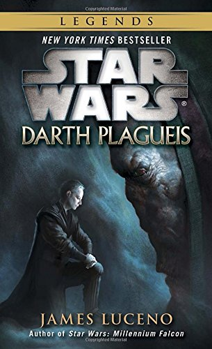 Star Wars: Darth Plagueis (Star Wars - Legends) [James Luceno] (De Bolsillo)