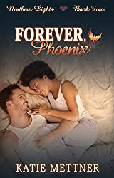 Forever, Phoenix (Northern Lights Book 4)