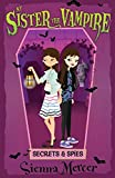 Secrets & Spies (My Sister the Vampire)