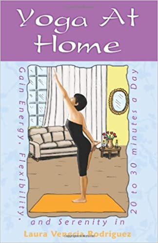 Yoga at Home: Gain Energy, Flexibility, and Serenity in 20 ...