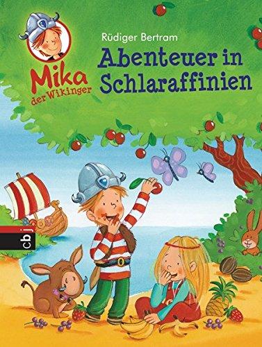 Mika der Wikinger - Abenteuer in Schlaraffinien: Band 5 (Die Mika der Wikinger-Reihe, Band 5)