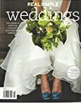 REAL SIMPLE, WEDDINGS YOUR GUIDE TO PLANNING A BEAUTIFUL & STRESS -FREE CELEBRA