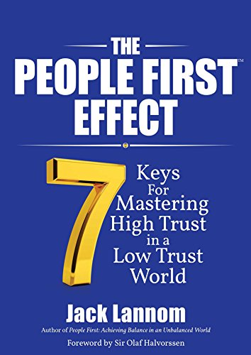 The People First Effect  7 Keys For Mastering High Trust In A Low Trust World