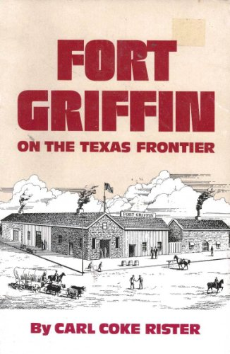 Fort Griffin on the Texas Frontier
