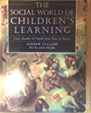 img - for The Social World of Children's Learning: Case Studies of Pupils from Four to Seven book / textbook / text book