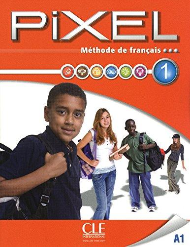 Methode de francais Pixel 1 A1 : Livre de l'eleve (1DVD) (French Edition)