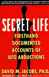 Secret Life: Firsthand, Documented Accounts of Ufo Abductions