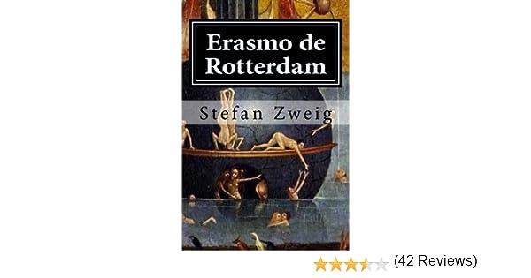 Erasmo de Rotterdam: Triunfo y tragedia de un humanista: Amazon.es: Zweig, Stefan: Libros