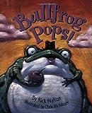 Bullfrog Pops!, Rick Walton, 1586858408