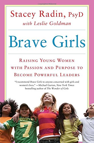 Download Brave Girls: Raising Young Women with Passion and Purpose to Become Powerful Leaders pdf epub