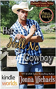 Hell Yeah!: Her Hell No Cowboy (Kindle Worlds Novella) (Harland County Series Book 10) by [Michaels, Donna]