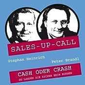 Cash oder Crash (Sales-up-Call) | Stephan Heinrich, Peter Brandl