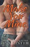 Make You Mine: Book Three: The Rock Gods