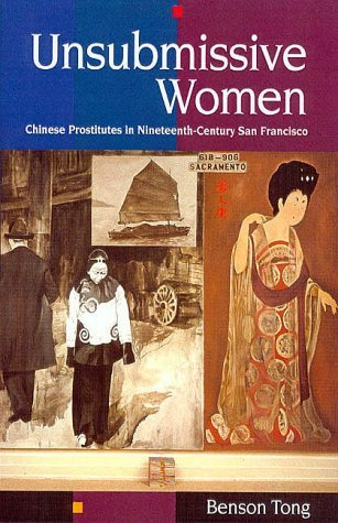 Download By Benson Tong - Unsubmissive Women: Chinese Prostitutes in Nineteenth-Century San (2000-09-16) [Paperback] pdf epub