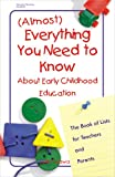 (Almost) Everything You Need to Know about Early Childhood Education, Judy Fujawaa, 0876591926