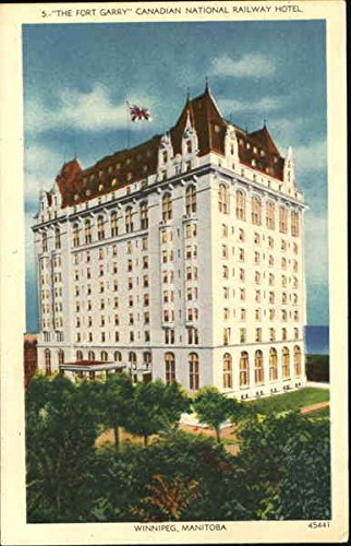 The Fort Garry Canadian National Railway Hotel Winnipeg, Manitoba Canada Original Vintage Postcard (Hotels National Canadian)
