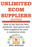 img - for UNLIMITED E-COMMERCE SUPPLIERS SYSTEM: How to the find the best products,best prices and best suppliers for your e-commerce store (E-Commerce from A   Z Series Book 2) book / textbook / text book