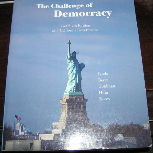 The Challenge of Democracy Brief 6th Edition with California Government