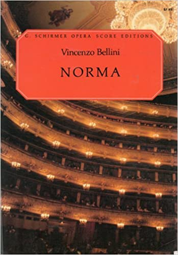 _NEW_ Operatic Vocal Score: Bellini's NORMA, Lyric Tragedy In Two Acts By Felice Romani, Music By Bellini, Ed. 2253 (G. Schirmer Opera Score Editions, In Italian Only). partidos todas Alameda Teaching project empleo