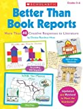 img - for Better Than Book Reports: More Than 40 Creative Responses to Literature book / textbook / text book
