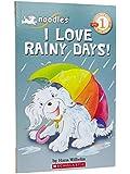 Scholastic Reader, Level 1: Noodles - I Love Rainy Days!