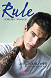 Rule (Hombres Tatuados) (Spanish Edition)