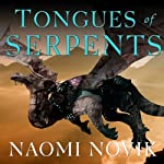 Tongues of Serpents: Temeraire, Book 6 | Naomi Novik