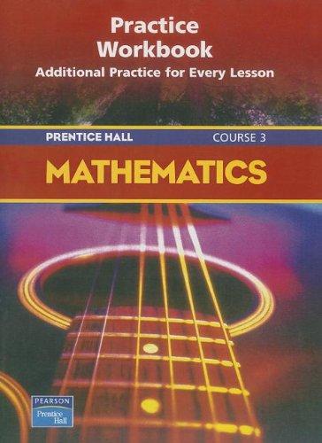 PRENTICE HALL MATH COURSE 3 PRACTICE WORKBOOK 2004C