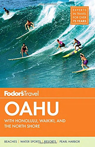 Fodor's Oahu: with Honolulu, Waikiki & the North Shore (Full-color Travel Guide)