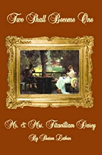 The darcys at years end sharon lathan 9781402215223 amazon two shall become one mr and mrs fitzwilliam darcy fandeluxe Gallery