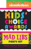 Nickelodeon Kids' Choice Awards Mad Libs Party Kit, Roger Price and Leonard Stern, 0843180285
