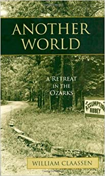 Book Another World: A Retreat in the Ozarks