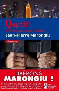 Qaptif ! : un Français, otage du Qatar, Marongiu, Jean-Pierre