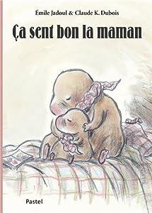 """Afficher """"Ça sent bon la maman"""""""