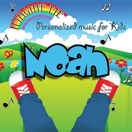 - Imagine Me - Personalized Music for Kids: Noah