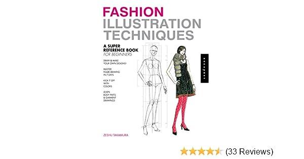 Fashion Illustration Techniques A Super Reference Book For Beginners Takamura Zeshu 0080665008726 Amazon Com Books