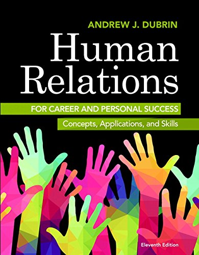 134130405 - Human Relations for Career and Personal Success: Concepts, Applications, and Skills (11th Edition)