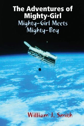 The Adventures of Mighty-Girl: Mighty-Girl Meets Mighty-Boy ()