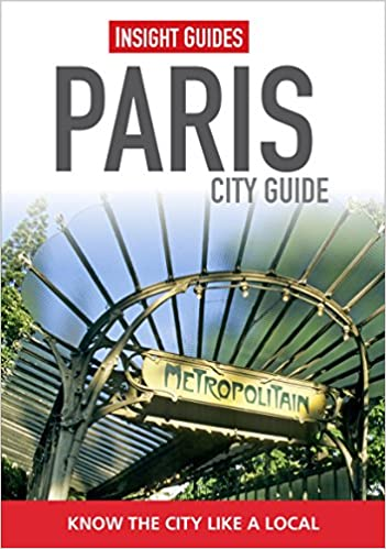 Insight Guides: Paris City Guide (Insight City Guides)