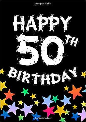 Happy 50th Birthday Keepsake Journal Notebook Space For Best