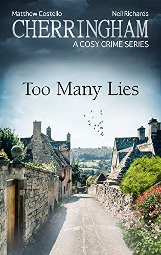Cherringham - Too Many Lies: A Cosy Crime Series (Cherringham: Mystery Shorts Book 35) by [Costello, Matthew, Richards, Neil]