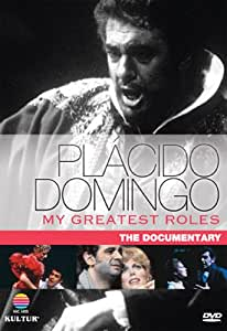 Placido Domingo: My Greatest Roles - The Documentary