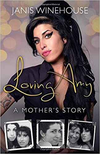 Loving Amy: A Mothers Story: Janis Winehouse: 9781250078490 ...